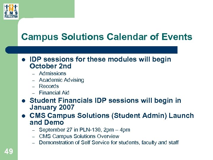 Campus Solutions Calendar of Events l IDP sessions for these modules will begin October