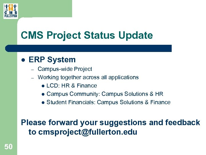 CMS Project Status Update l ERP System – – Campus-wide Project Working together across