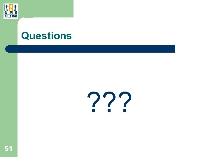 Questions ? ? ? 51