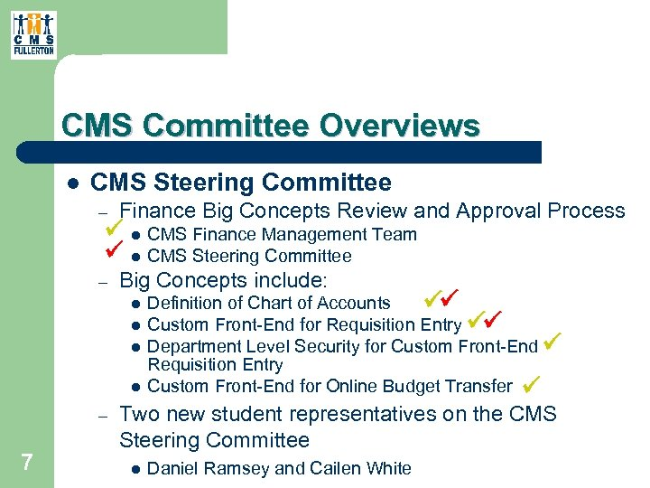 CMS Committee Overviews l CMS Steering Committee – Finance Big Concepts Review and Approval