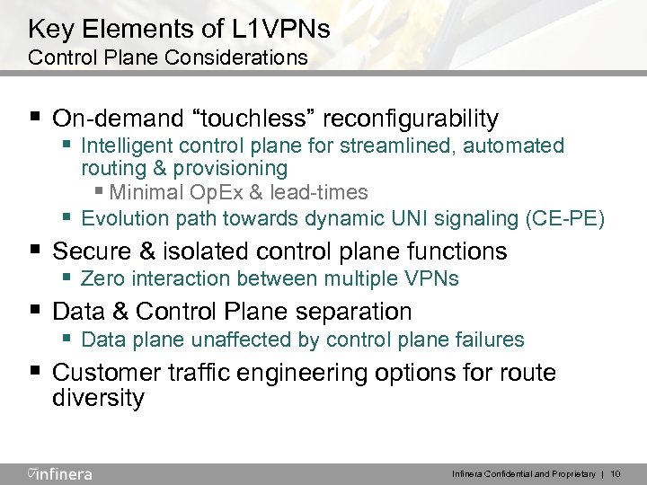 "Key Elements of L 1 VPNs Control Plane Considerations § On-demand ""touchless"" reconfigurability §"