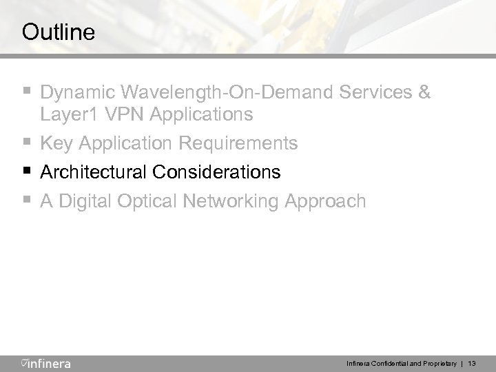 Outline § Dynamic Wavelength-On-Demand Services & Layer 1 VPN Applications § Key Application Requirements