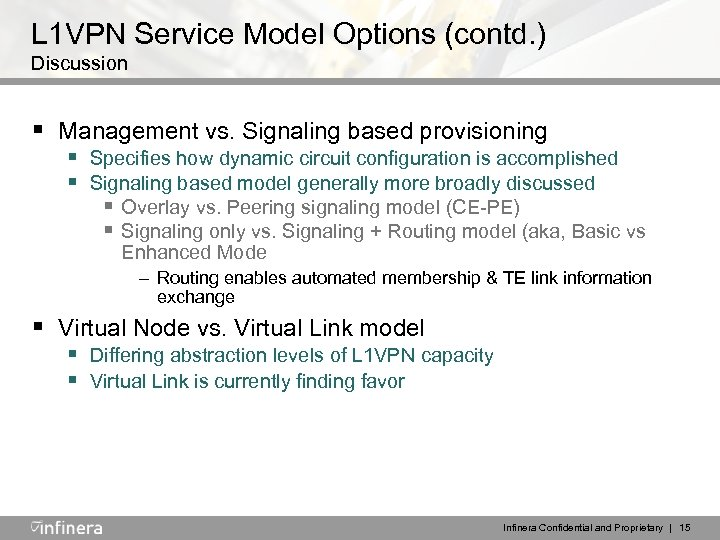 L 1 VPN Service Model Options (contd. ) Discussion § Management vs. Signaling based