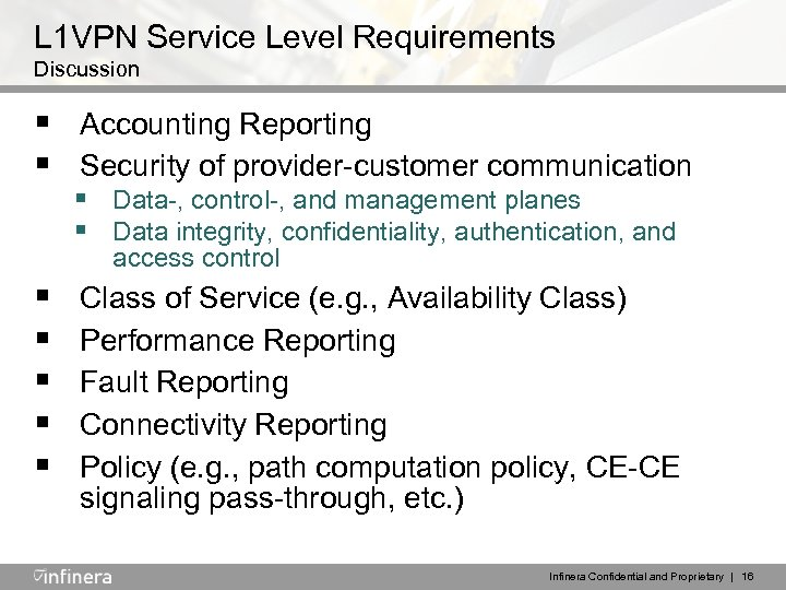 L 1 VPN Service Level Requirements Discussion § Accounting Reporting § Security of provider-customer