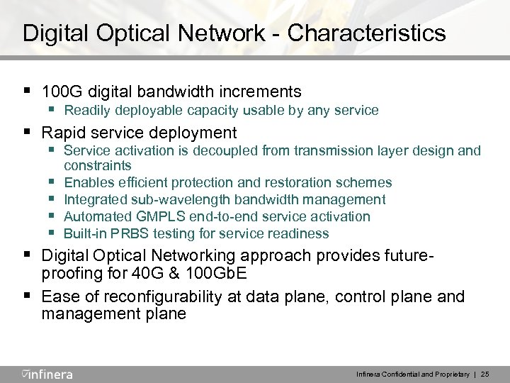 Digital Optical Network - Characteristics § 100 G digital bandwidth increments § Readily deployable