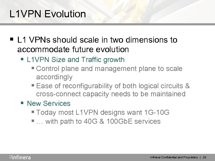 L 1 VPN Evolution § L 1 VPNs should scale in two dimensions to