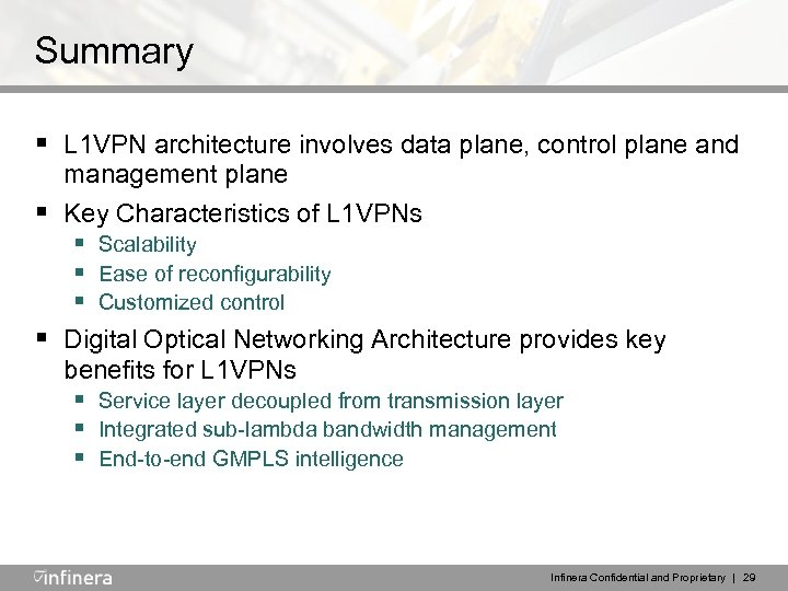 Summary § L 1 VPN architecture involves data plane, control plane and management plane