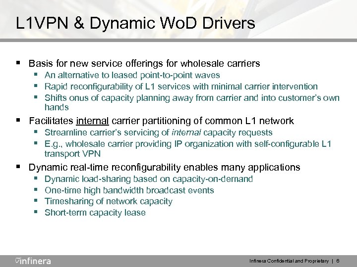 L 1 VPN & Dynamic Wo. D Drivers § Basis for new service offerings