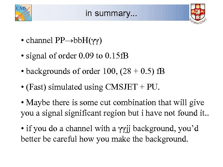 in summary. . . • channel PP→bb. H(γγ) • signal of order 0. 09