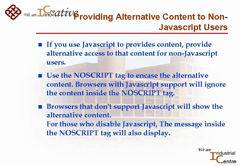 Providing Alternative Content to Non. Javascript Users n If you use Javascript to provides