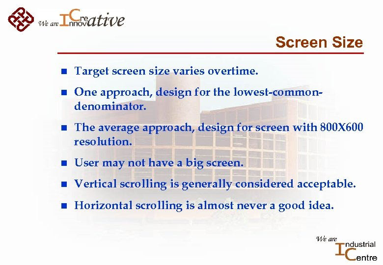 Screen Size n Target screen size varies overtime. n One approach, design for the
