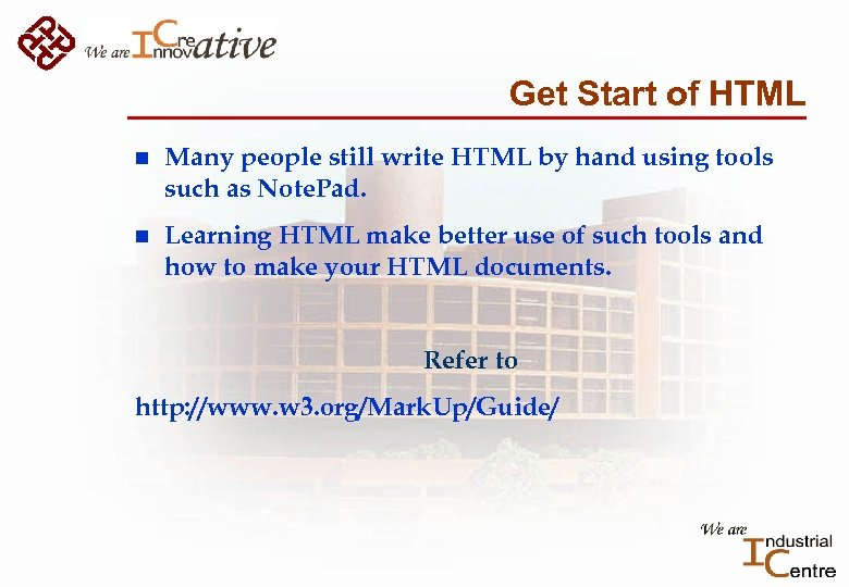 Get Start of HTML n Many people still write HTML by hand using tools