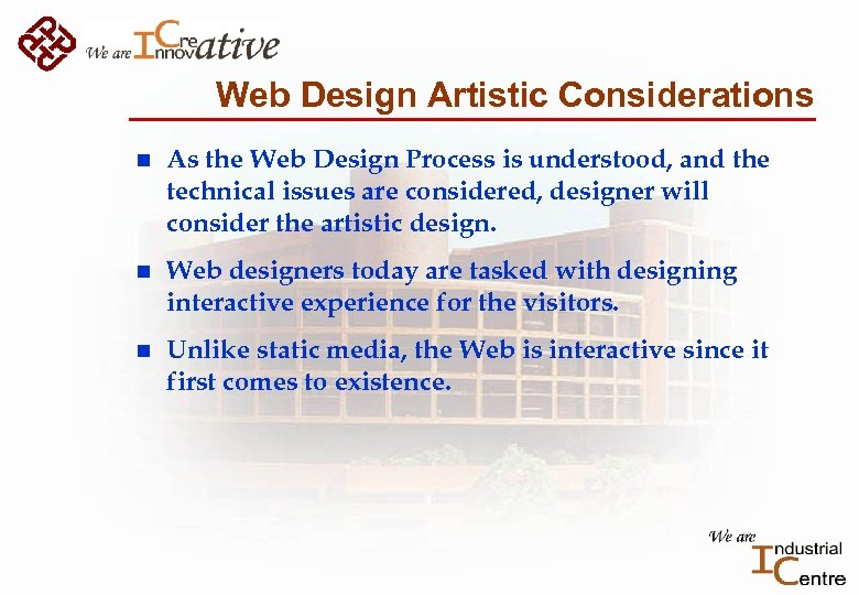 Web Design Artistic Considerations n As the Web Design Process is understood, and the