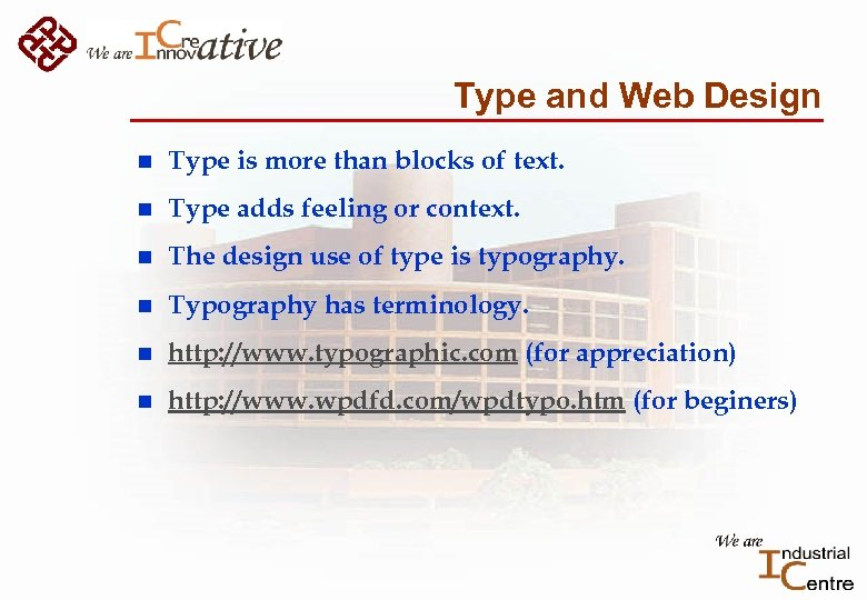 Type and Web Design n Type is more than blocks of text. n Type