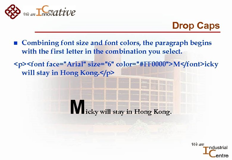 Drop Caps n Combining font size and font colors, the paragraph begins with the