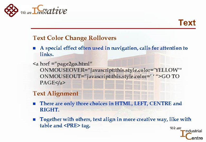 Text Color Change Rollovers n A special effect often used in navigation, calls for