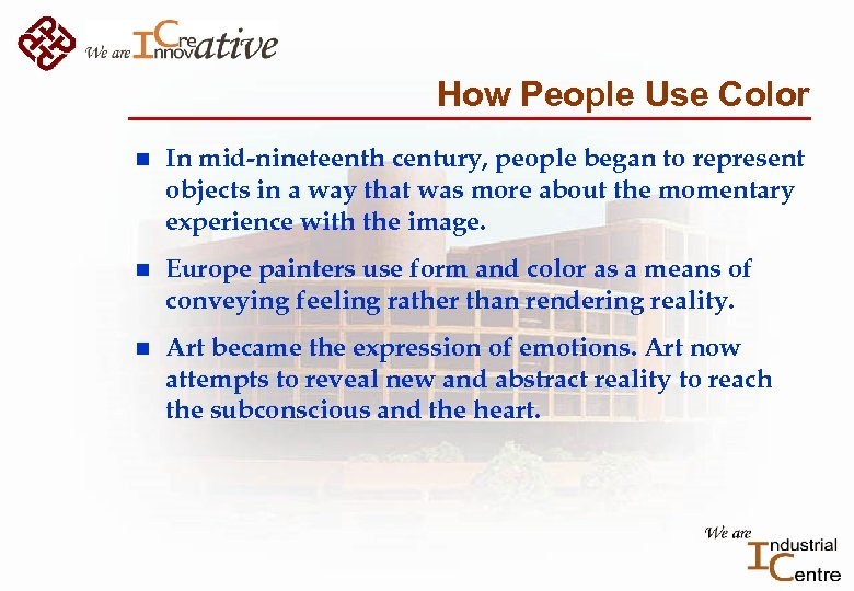 How People Use Color n In mid-nineteenth century, people began to represent objects in