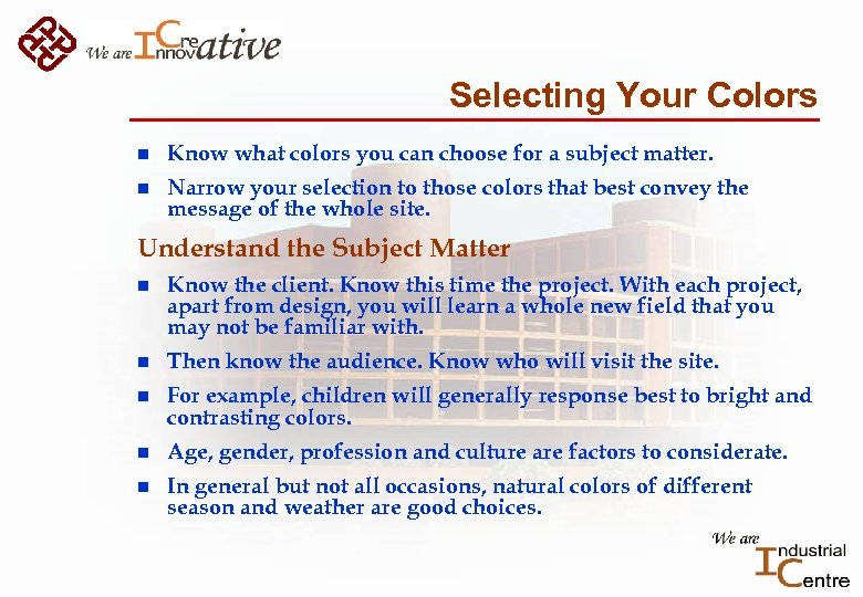 Selecting Your Colors n Know what colors you can choose for a subject matter.