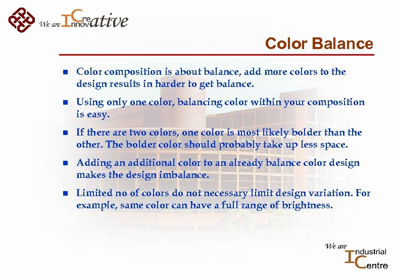 Color Balance n Color composition is about balance, add more colors to the design