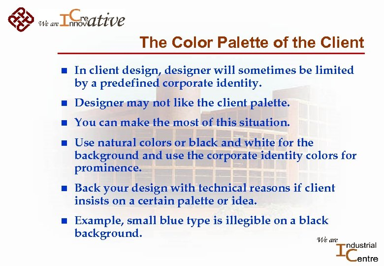 The Color Palette of the Client n In client design, designer will sometimes be