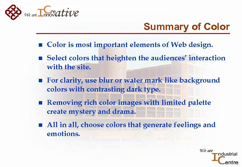 Summary of Color n Color is most important elements of Web design. n Select