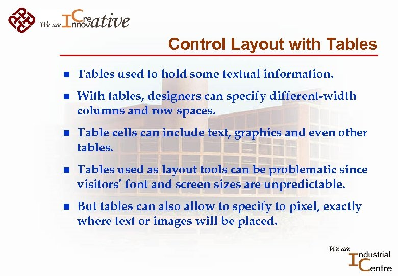 Control Layout with Tables n Tables used to hold some textual information. n With