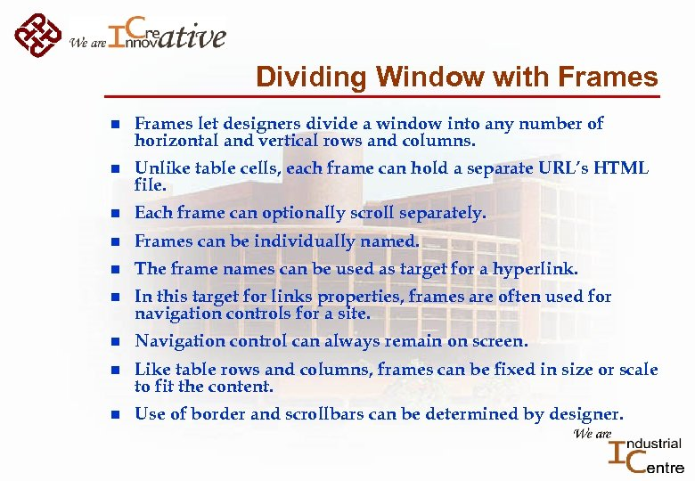 Dividing Window with Frames n Frames let designers divide a window into any number