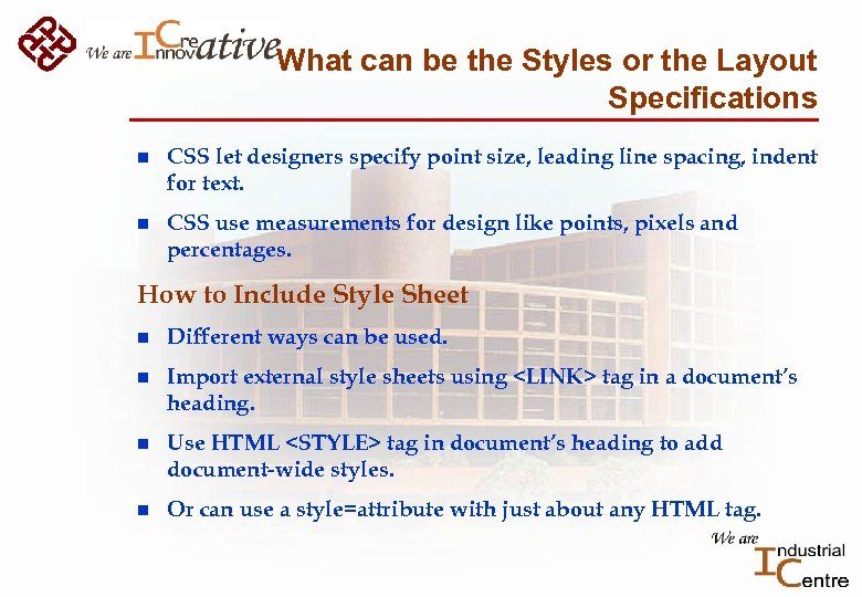 What can be the Styles or the Layout Specifications n CSS let designers specify
