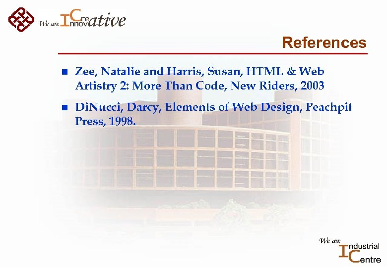 References n Zee, Natalie and Harris, Susan, HTML & Web Artistry 2: More Than