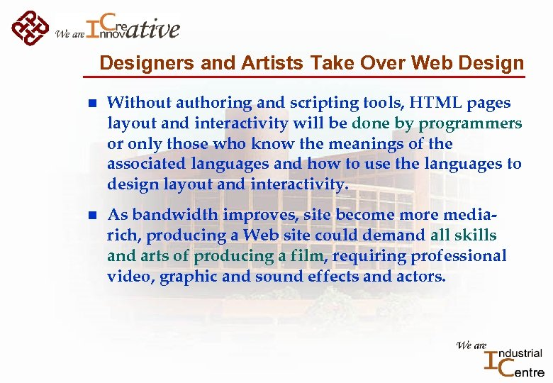 Designers and Artists Take Over Web Design n Without authoring and scripting tools, HTML