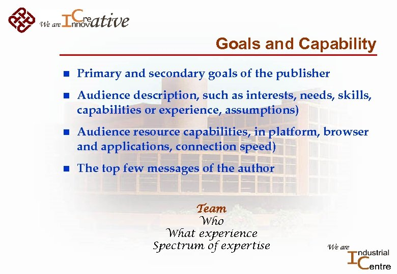 Goals and Capability n Primary and secondary goals of the publisher n Audience description,