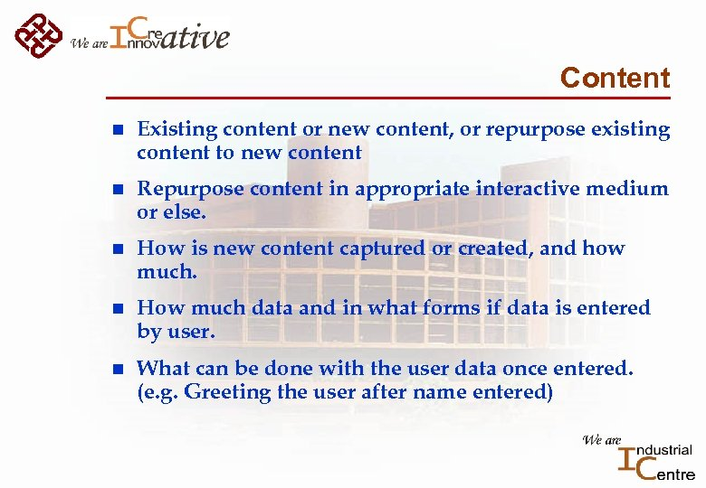 Content n Existing content or new content, or repurpose existing content to new content