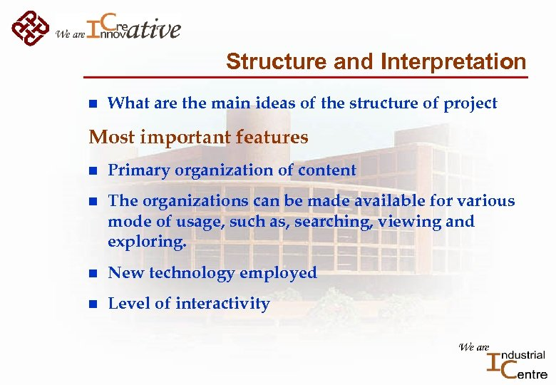 Structure and Interpretation n What are the main ideas of the structure of project