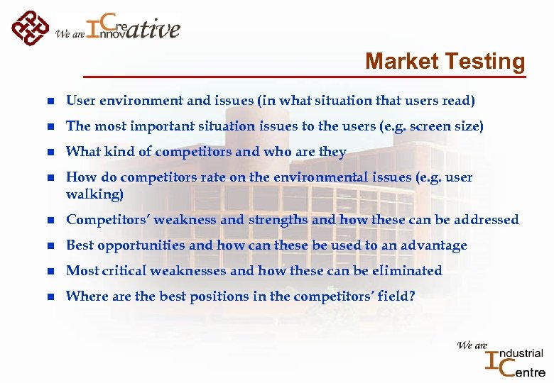 Market Testing n User environment and issues (in what situation that users read) n