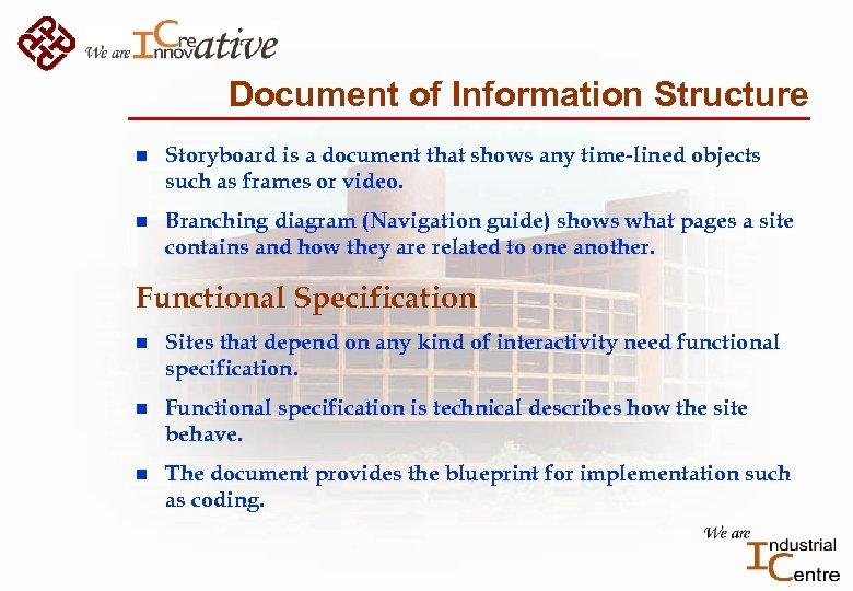 Document of Information Structure n Storyboard is a document that shows any time-lined objects