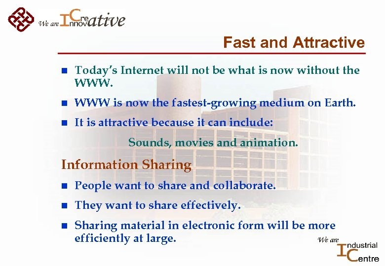 Fast and Attractive n Today's Internet will not be what is now without the