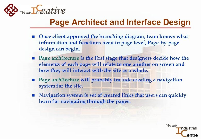 Page Architect and Interface Design n Once client approved the branching diagram, team knows