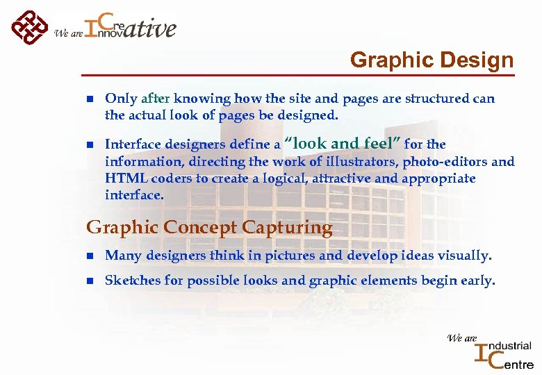 Graphic Design n n Only after knowing how the site and pages are structured