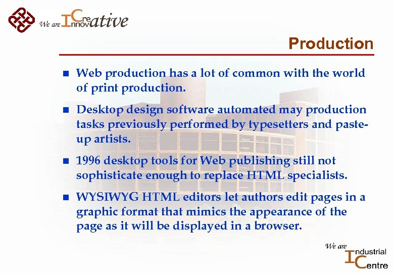 Production n Web production has a lot of common with the world of print