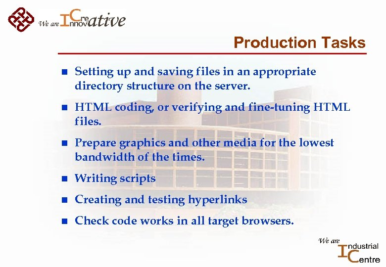Production Tasks n Setting up and saving files in an appropriate directory structure on