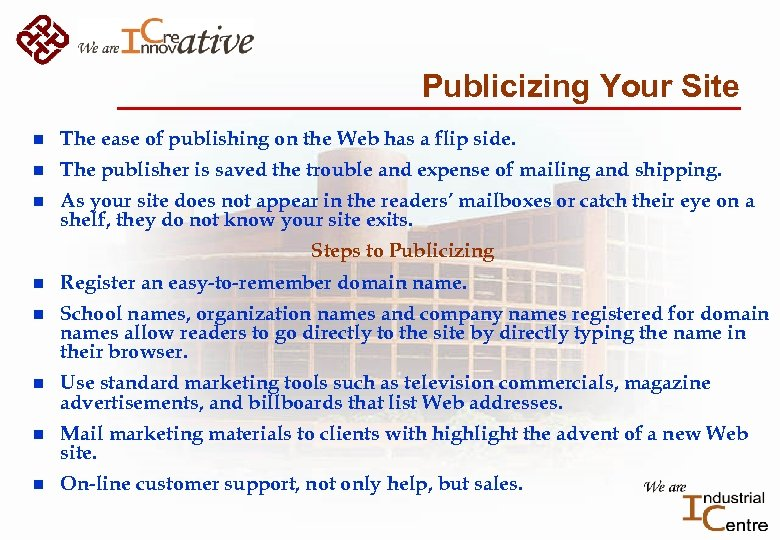 Publicizing Your Site n The ease of publishing on the Web has a flip