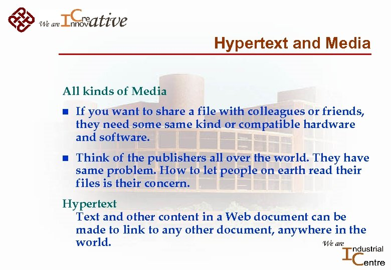 Hypertext and Media All kinds of Media n If you want to share a