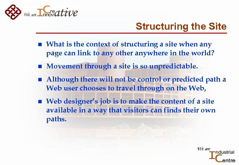 Structuring the Site n What is the context of structuring a site when any