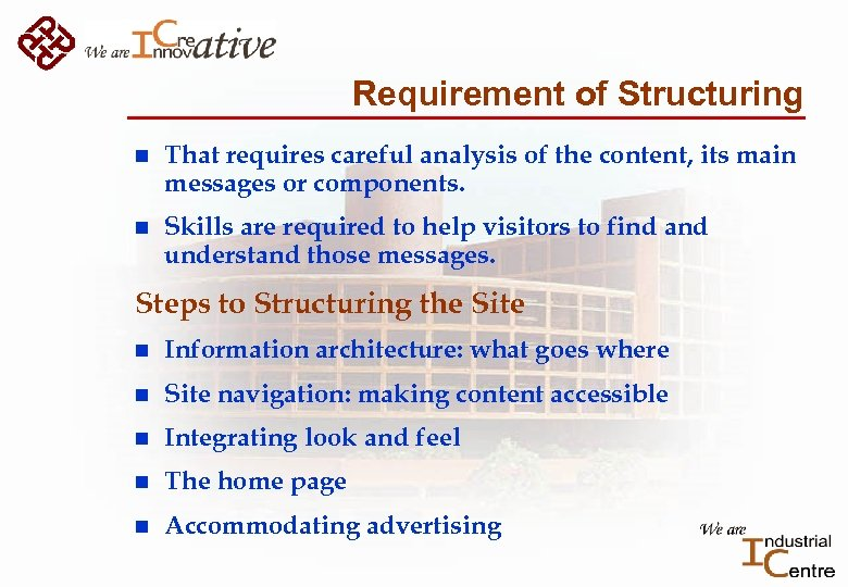 Requirement of Structuring n That requires careful analysis of the content, its main messages