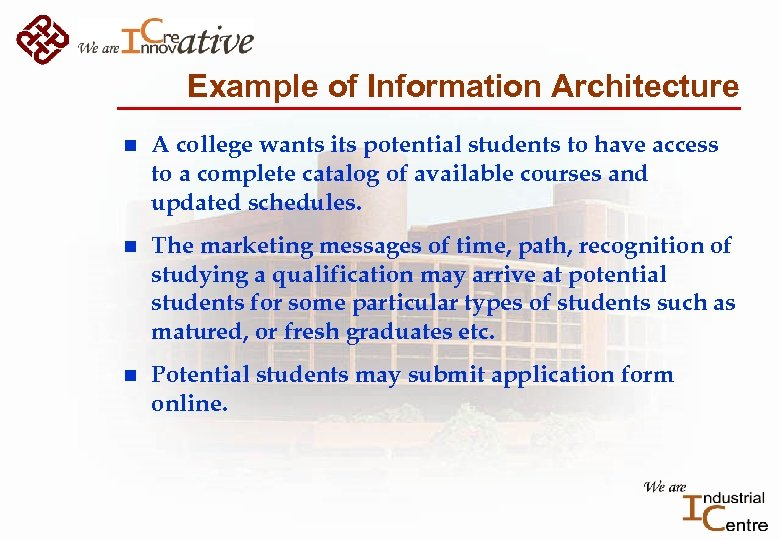 Example of Information Architecture n A college wants its potential students to have access