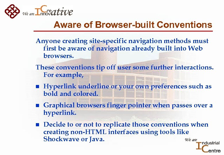 Aware of Browser-built Conventions Anyone creating site-specific navigation methods must first be aware of