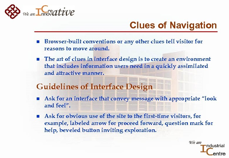 Clues of Navigation n Browser-built conventions or any other clues tell visitor for reasons