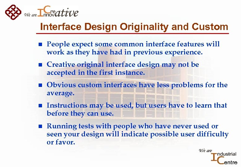 Interface Design Originality and Custom n People expect some common interface features will work