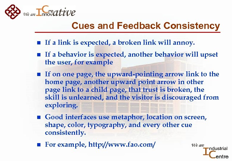 Cues and Feedback Consistency n If a link is expected, a broken link will