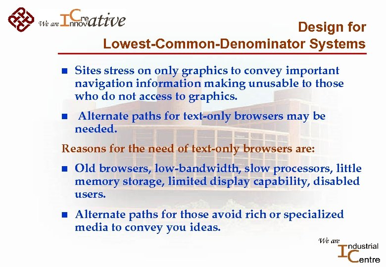 Design for Lowest-Common-Denominator Systems n Sites stress on only graphics to convey important navigation